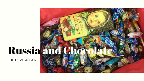 Russia and Chocolate THE LOVE AFFAIR